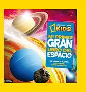 Mi Primer Gran Libro del Espacio - Catherine D. Hugues - National Geographic