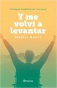 Y me Volvi a Levantar. Historias Paralimpicas Chilenas