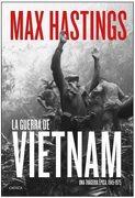 La Guerra de Vietnam - Max Hastings - Critica