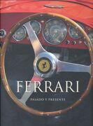 Ferrari. Pasado y Presente / pd.