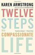 Twelve Steps to a Compassionate Life (libro en Inglés)