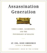 Assassination Generation: Video Games, Aggression, and the Psychology of Killing (libro en Inglés) (Audiolibro)