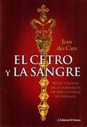 El Cetro y la Sangre - Des Cars, Jean - El Ateneo