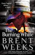 The Burning White (Lightbringer) (libro en Inglés)
