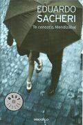Te Conozco Mendizabal - Sacheri, Eduardo - Debolsillo