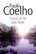 Como el rio que Fluye - Paulo Coelho - Planeta