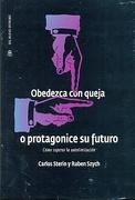 Obedezca con Queja o Protagonice su Futuro - Carlos Sterin Y Ruben Szych - Nuevo Extremo