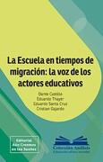 La Escuela en Tiempos de Migración: La voz de los Actores Educativos