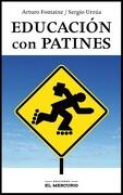 Educación con Patines - Varios - Ediciones El Mercurio