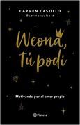 Weona, tú Podí - Carmen Castillo - Planeta