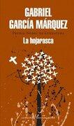 La Hojarasca - G Garcia Marquez - Mondadori