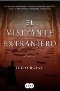 El Visitante Extranjero. Novela - Julio Rojas - Suma