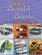 100 Beautiful Bracelets: Create Elegant Jewelry Using Beads, String, Charms, Leather, and More (Dover Jewelry and Metalwork) (libro en Inglés)