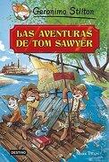 Geronimo Stilton. Las Aventuras de tom Sawyer - Geronimo Stilton - Destino Infantil & Juvenil