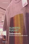 Sobredosis - Alberto Fuguet - Debolsillo