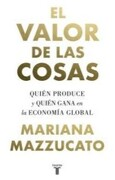 El Valor de las Cosas - Mariana Mazzucato - Taurus