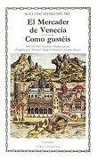 El Mercader de Venecia - Como Gusteis - William Shakespeare - Catedra