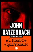 El Hombre Equivocado - John Katzenbach - B De Bolsillo