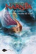 La Travesía del Viajero del Alba: Las Crónicas de Narnia 5 (Cometa +10) - C. S. Lewis - Planeta
