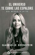 El Universo te Cubre las Espaldas - Gabrielle Bernstein - Ediciones El Grano De Mostaza S.L.