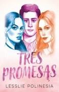 Tres Promesas - Lesslie Polinesia - Montena