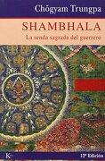 Shambhala: La Senda Sagrada del Guerrero - Chögyam Trungpa - Kairos