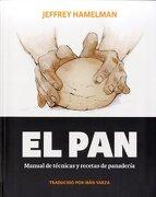 El Pan: Manual de Técnicas y Recetas de Panadería - Jeffrey Hamelman - Libros Con Miga