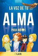 La voz de tu Alma Para Niños - Lain Garcia Calvo - Lain