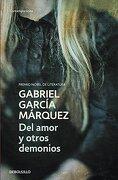 Del Amor y Otros Demonios - Gabriel Garcia Marquez - Debolsillo
