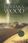 La Adivina - Barbara Wood - Debolsillo