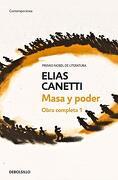 Masa y Poder. Obra Completa de Elias Canetti, Vol. 1 (Contemporanea - Elias Canetti - Debolsillo