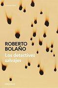 Los Detectives Salvajes - Roberto Bolaño - Debolsillo
