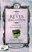 Los Reyes Malditos iv: La ley de los Varones - Maurice Druon - Ediciones B
