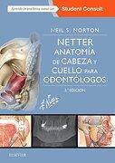 Netter. Anatomía de Cabeza y Cuello Para Odontólogos + Studentconsult (3ª Ed. ) - Neil S. Norton - Elsevier