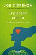 El Placebo Eres tu - Joe Dispenza - Urano