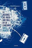 portada La Historia del Rock and Roll en Diez Canciones - Greil Marcus - Contra