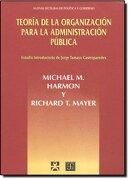 Teoria de la Organizacion Para la Administracion Publica - Harmon Michael M. Y Richard T. Mayer - Fondo De Cultura Económica