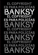 El Copyright es Para Policias - Banksy - Alquimia