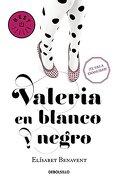 Valeria en Blanco y Negro - Elisabet Benavent - Debolsillo