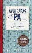 Avui Faràs pa: Tots els Secrets per fer un bon pa (libro en Catalán) - Jordi Morera I Ransanz - Ara Llibres