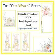 The our World Series: Friends Around our Home (libro en Inglés) - Amy And Chris Lamb - Authorhouse Uk