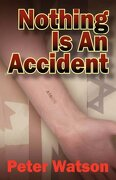Nothing is an Accident (libro en Inglés) - Peter Watson - Outskirts Press