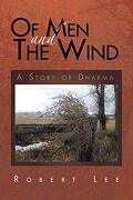 Of men and the Wind: A Story of Dharma (libro en Inglés) - Robert Lee - Xlibris