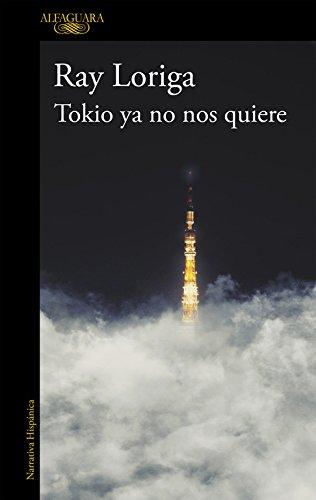 Tokio ya no nos quiere ray loriga