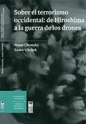 Sobre el Terrorismo Occidental: De Hiroshima a la Guerra de los Drones - Noam Chomsky - Editorial Lom