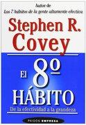 El  8 Habito - Stephen R. Covey - Paidos Iberica Ediciones S A