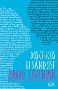 Dos Chicos Besandose - David Levithan - Vergara & Riba