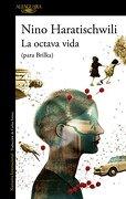 La Octava Vida - Nino Haratischwili - Alfaguara