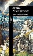 Territorio Comanche - Arturo Perez Reverte - Alfaguara / Random House