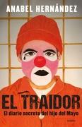 El traidor - Anabel Hernandez - Grijalbo